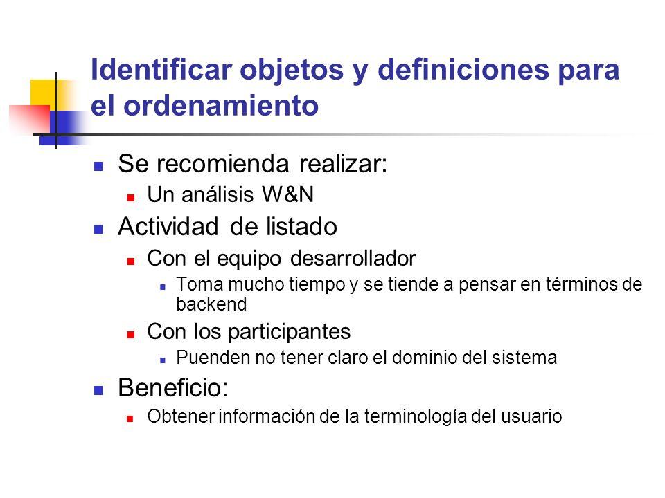 Identificar objetos y definiciones para el ordenamiento Se recomienda realizar: Un análisis W&N Actividad de listado Con el equipo desarrollador Toma