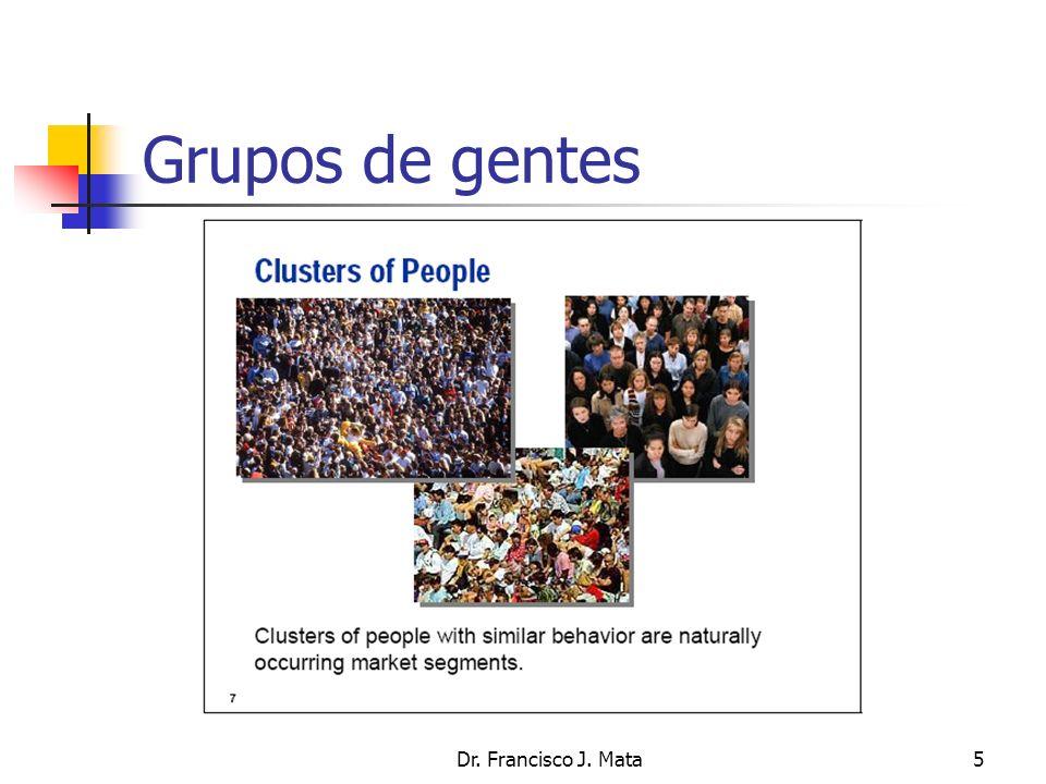 Dr. Francisco J. Mata5 Grupos de gentes