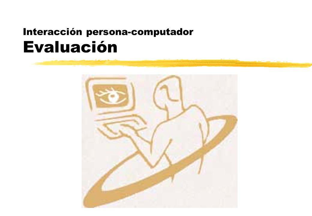 Introducción zLa evaluación es una parte básica en el diseño de un sistema centrado en el usuario.