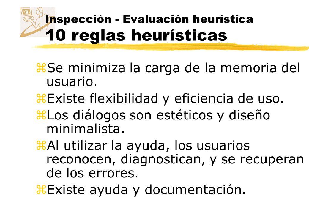 Inspección - Evaluación heurística 3 reglas adicionales zEl sistema ayuda a extender, suplementar e incentivar las habilidades del usuario.