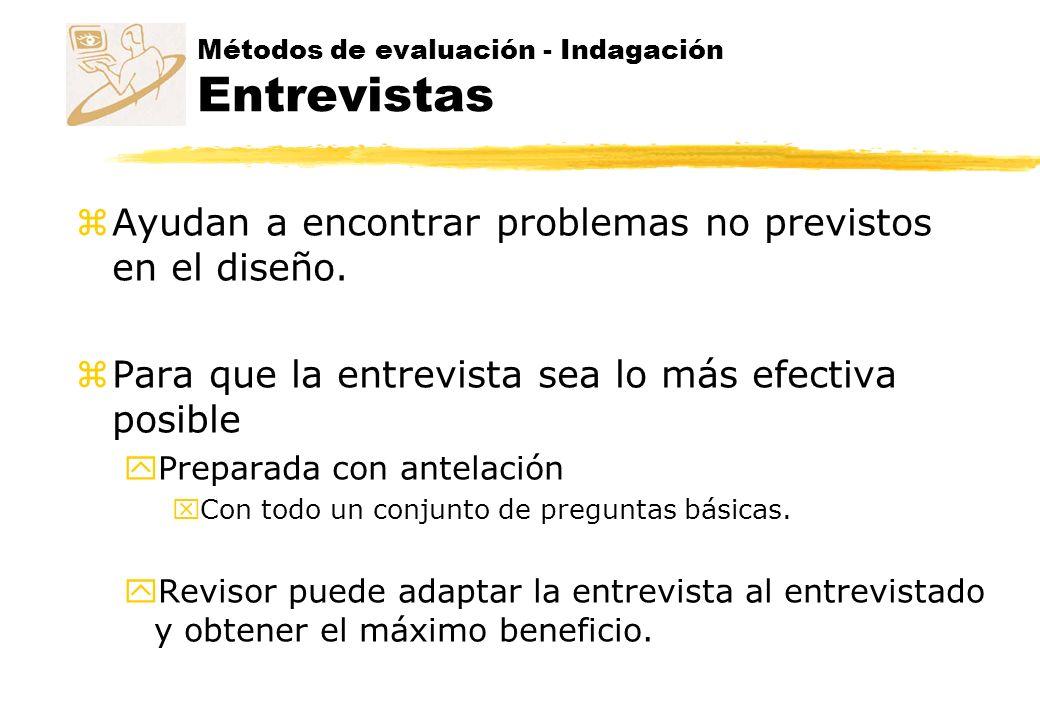 Métodos de evaluación - Indagación Cuestionarios zEl cuestionario es menos flexible que la entrevista, ypero puede llegar a un grupo más numeroso y yse puede analizar con más rigor.