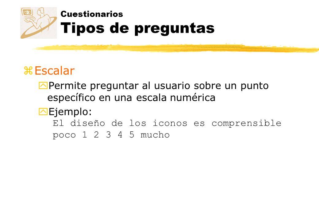 Cuestionarios Tipos de preguntas zOpción múltiple ySe ofrecen una serie de respuestas y se pide responder a una de las opciones o a varias yEjemplo: ¿Qué tipo de software ha utilizado.