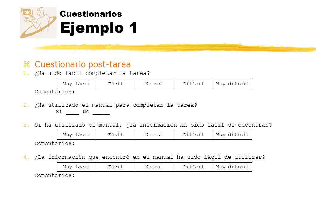 Cuestionarios Ejemplo 2 zCuestionario post-test 1.Utilizar el programa ha sido: Comentarios: 2.Encontrar las características que quería en los menús ha sido: Comentarios: 3.Comprender los mensajes ha sido: Comentarios: 4.La recuperación de errores es: Comentarios: 5.El uso del manual ha sido: 6.¿Le explica el manual todo el ámbito del programa.