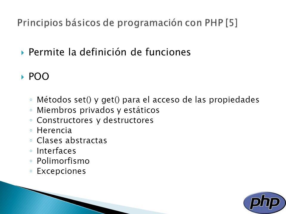 Permite la definición de funciones POO Métodos set() y get() para el acceso de las propiedades Miembros privados y estáticos Constructores y destructo