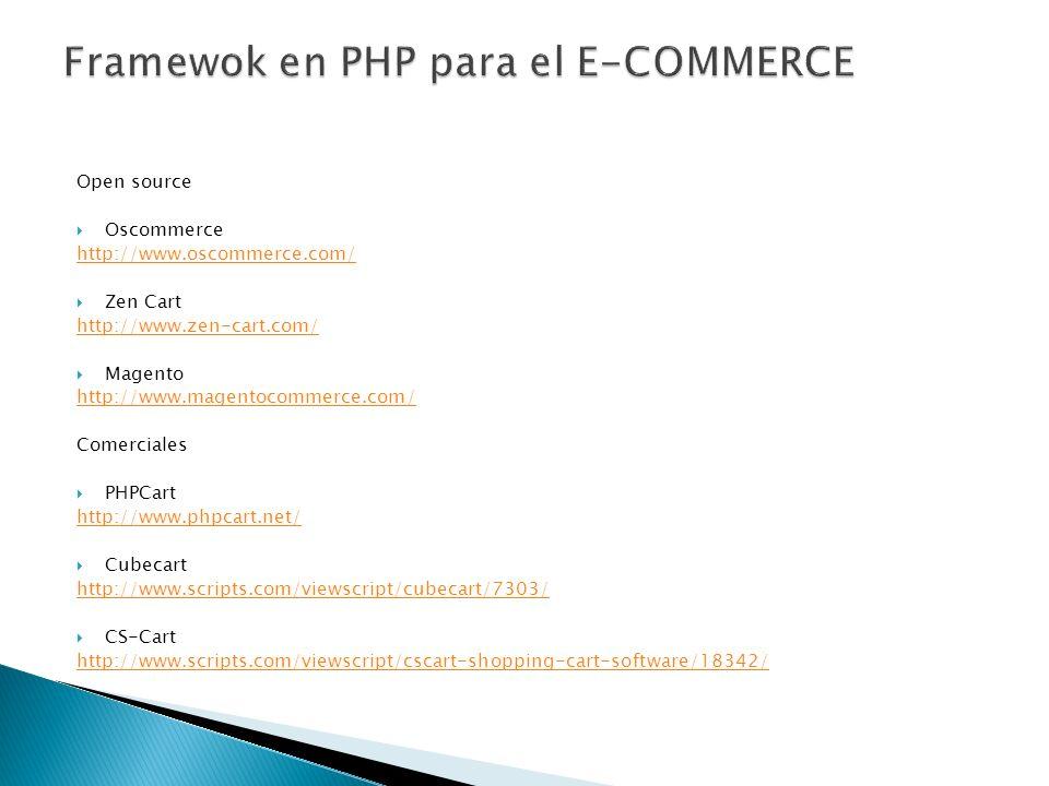 Open source Oscommerce http://www.oscommerce.com/ Zen Cart http://www.zen-cart.com/ Magento http://www.magentocommerce.com/ Comerciales PHPCart http:/
