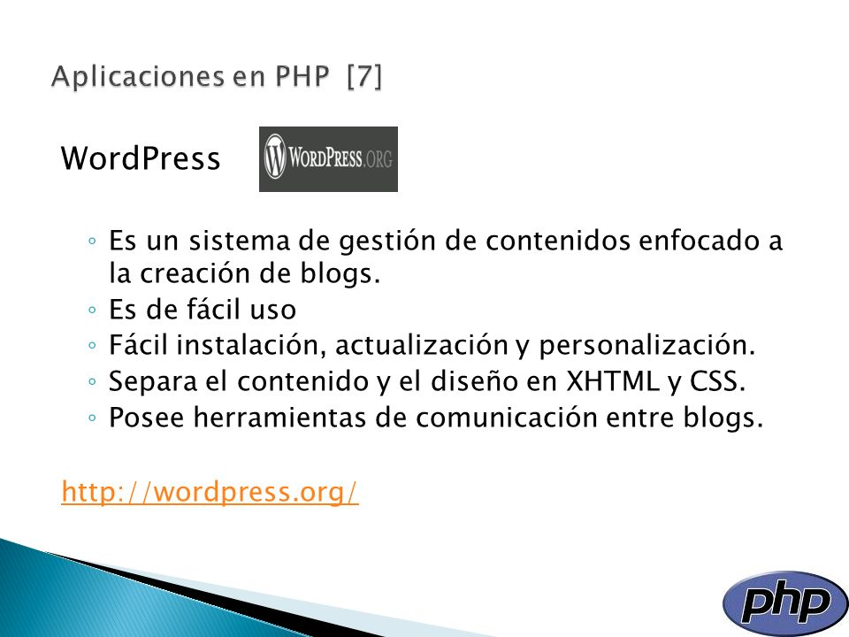 WordPress Es un sistema de gestión de contenidos enfocado a la creación de blogs. Es de fácil uso Fácil instalación, actualización y personalización.