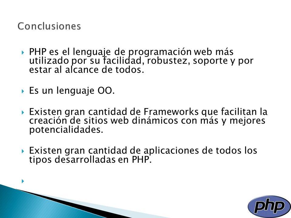 PHP es el lenguaje de programación web más utilizado por su facilidad, robustez, soporte y por estar al alcance de todos. Es un lenguaje OO. Existen g