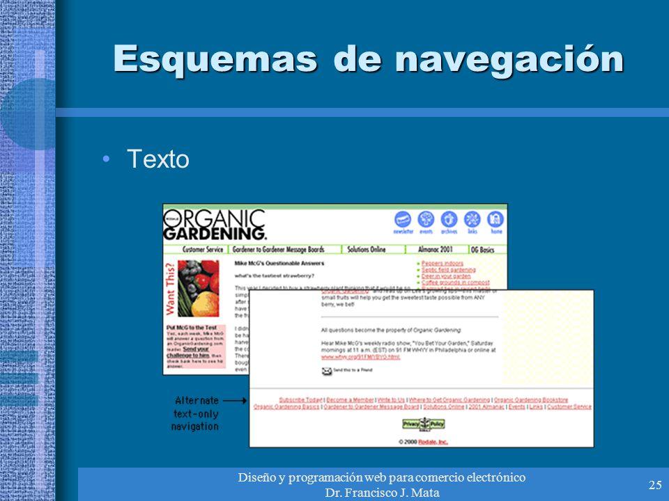 Diseño y programación web para comercio electrónico Dr. Francisco J. Mata 25 Esquemas de navegación Texto