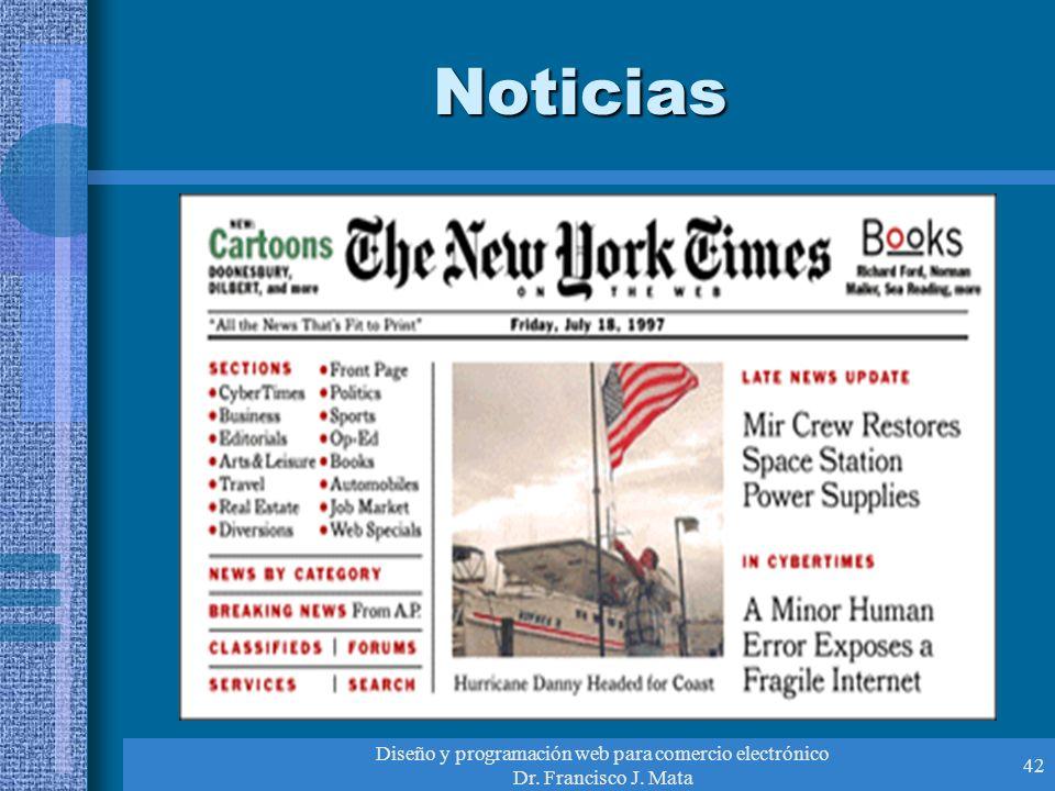 Diseño y programación web para comercio electrónico Dr. Francisco J. Mata 42 Noticias