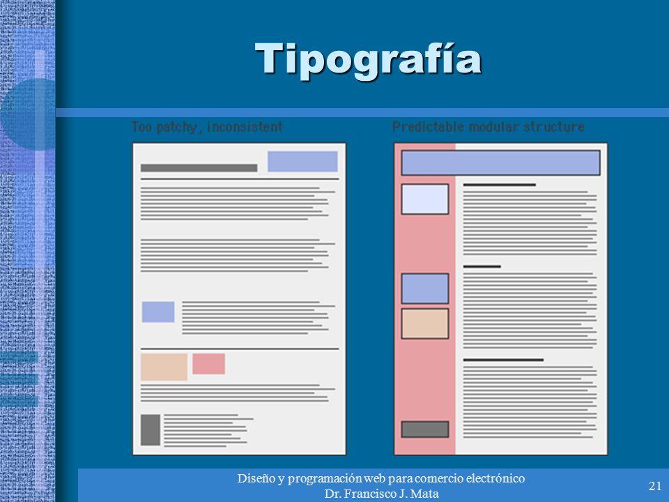 Diseño y programación web para comercio electrónico Dr. Francisco J. Mata 21 Tipografía