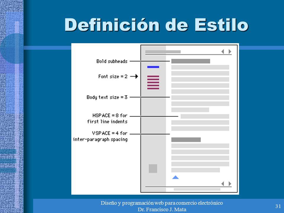 Diseño y programación web para comercio electrónico Dr. Francisco J. Mata 31 Definición de Estilo