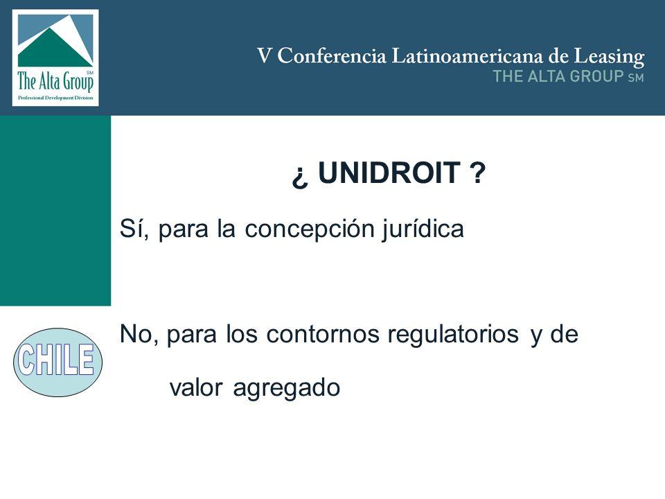 Insertar logo ¿ UNIDROIT ? Sí, para la concepción jurídica No, para los contornos regulatorios y de valor agregado
