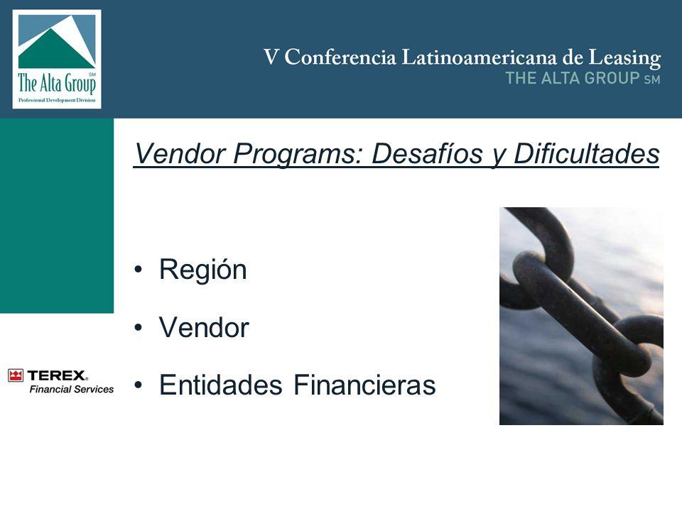 Vendor Programs: Desafíos y Dificultades Región Vendor Entidades Financieras