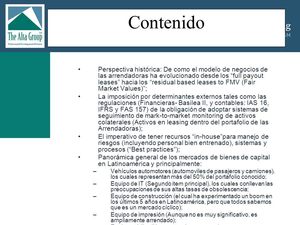 Buenas Prácticas de Asset Management en las Empresas de Leasing Rol de emergencia: –Evaluación de las estrategias en casos de problemas de impagos (delinquency): Comparación de valores en la curva de colateral; Decisión de reposesión vs.