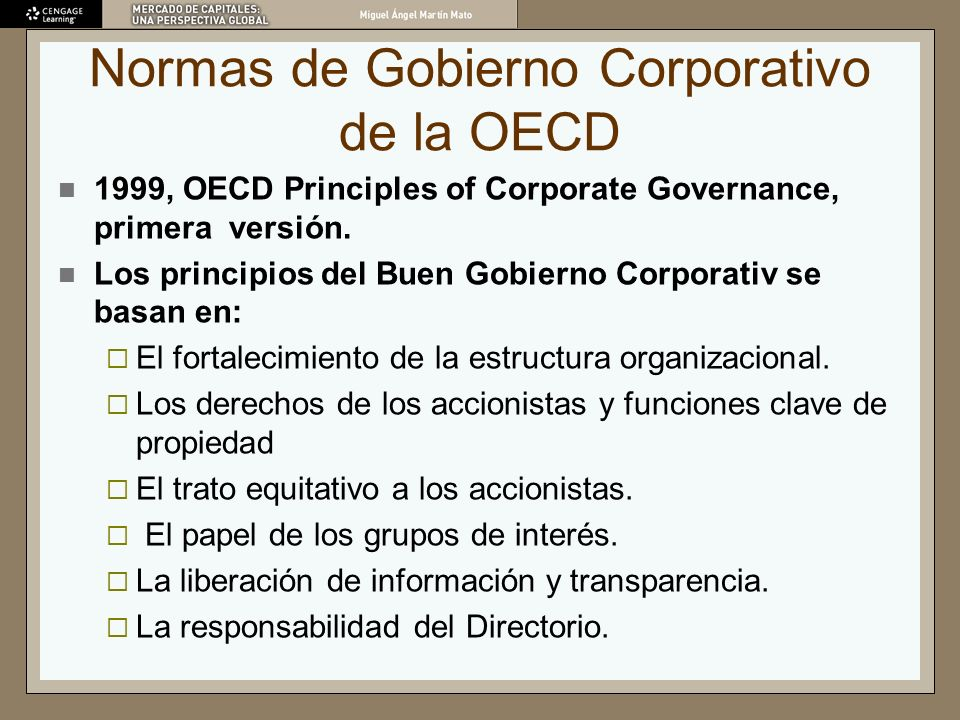 Normas de Gobierno Corporativo de la OECD 1999, OECD Principles of Corporate Governance, primera versión. Los principios del Buen Gobierno Corporativ