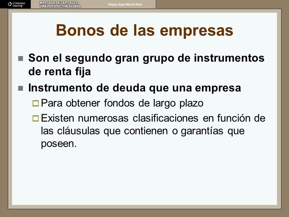 Bonos de las empresas Son el segundo gran grupo de instrumentos de renta fija Instrumento de deuda que una empresa Para obtener fondos de largo plazo