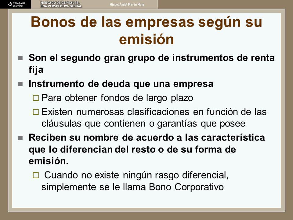 Bonos de las empresas según su emisión Son el segundo gran grupo de instrumentos de renta fija Instrumento de deuda que una empresa Para obtener fondo