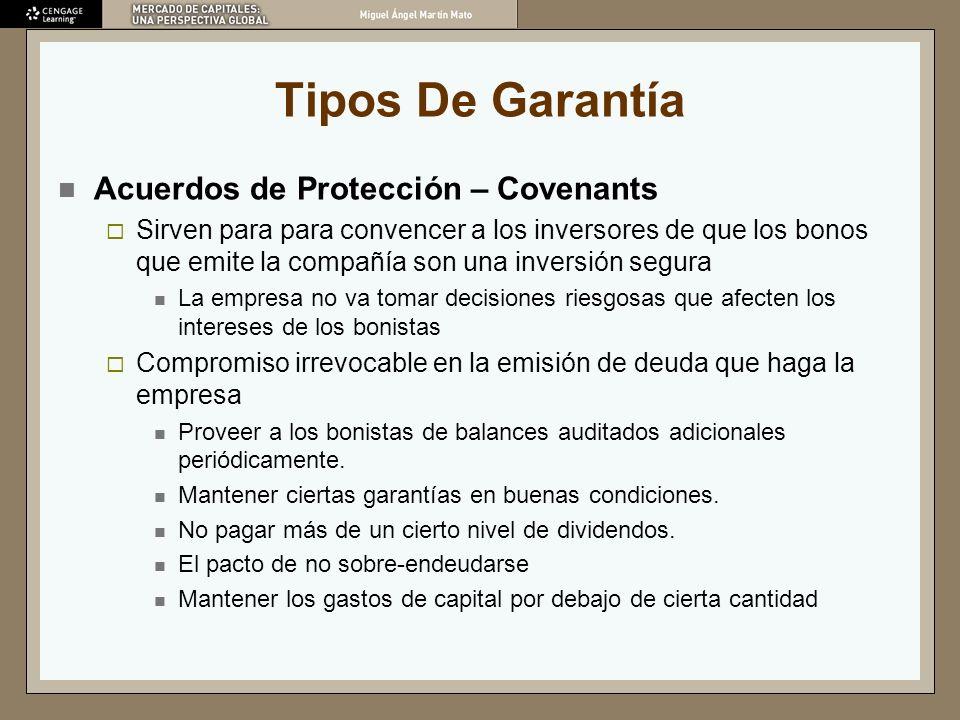 Tipos De Garantía Acuerdos de Protección – Covenants Sirven para para convencer a los inversores de que los bonos que emite la compañía son una invers