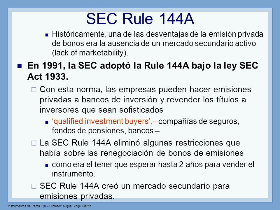Instrumentos de Renta Fija – Profesor: Miguel Angel Martín Históricamente, una de las desventajas de la emisión privada de bonos era la ausencia de un