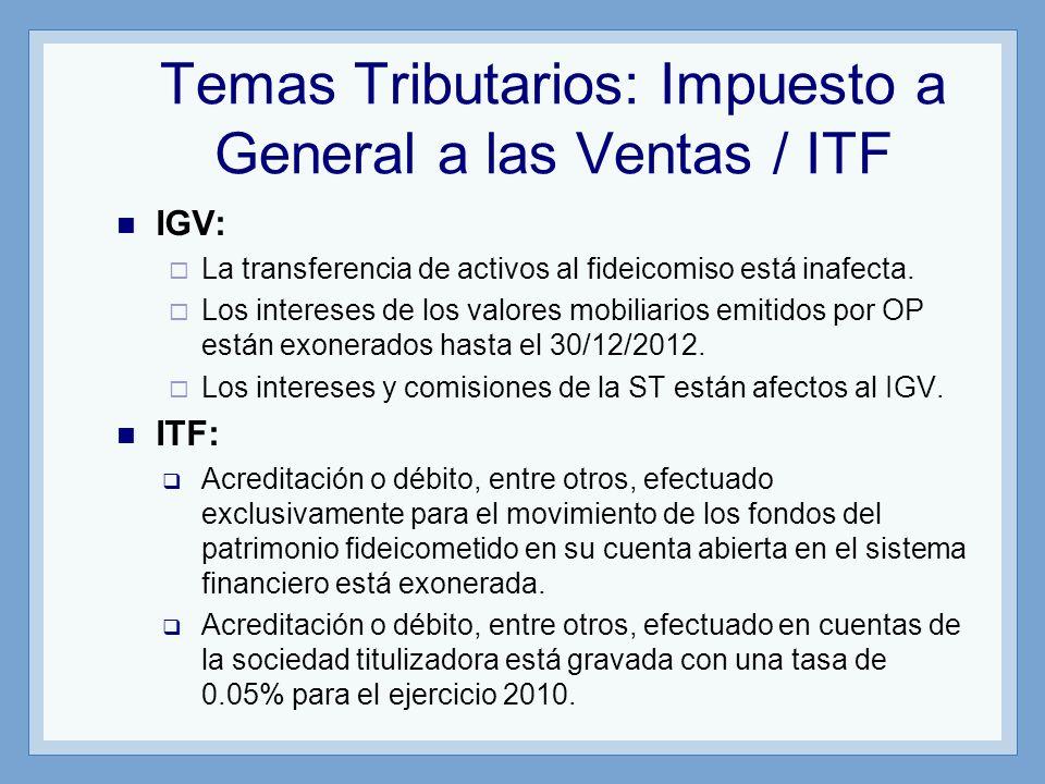 Temas Tributarios: Impuesto a General a las Ventas / ITF IGV: La transferencia de activos al fideicomiso está inafecta. Los intereses de los valores m