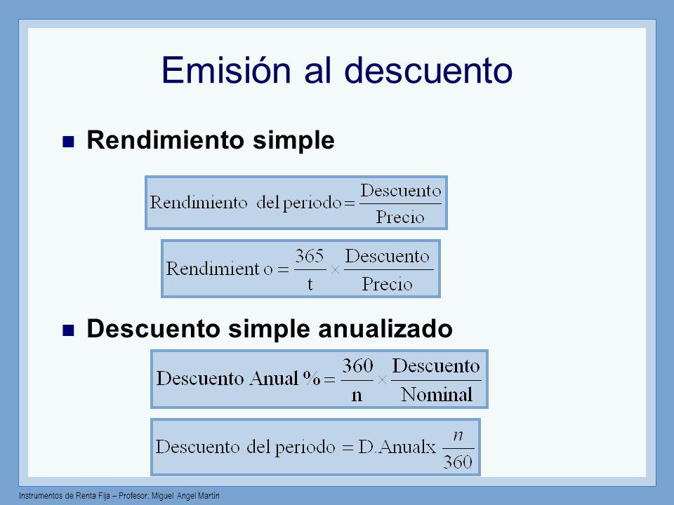 Instrumentos de Renta Fija – Profesor: Miguel Angel Martín Certificados de Depósito CD Un CD es un certificado emitido por un banco sobre una cantidad de dinero que ha sido depositada en dicho banco.