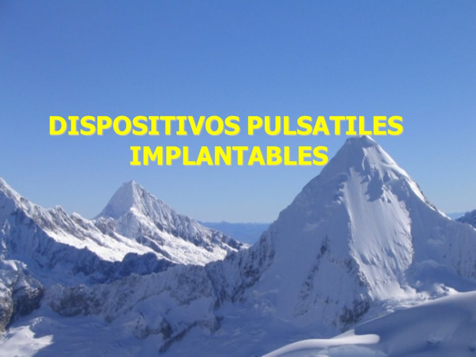 DISPOSITIVOS PULSATILES IMPLANTABLES