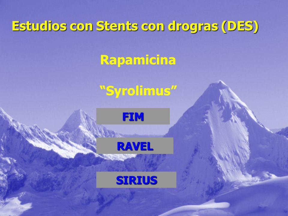 Estudios con Stents con drogras (DES) Rapamicina Syrolimus FIM RAVEL SIRIUS