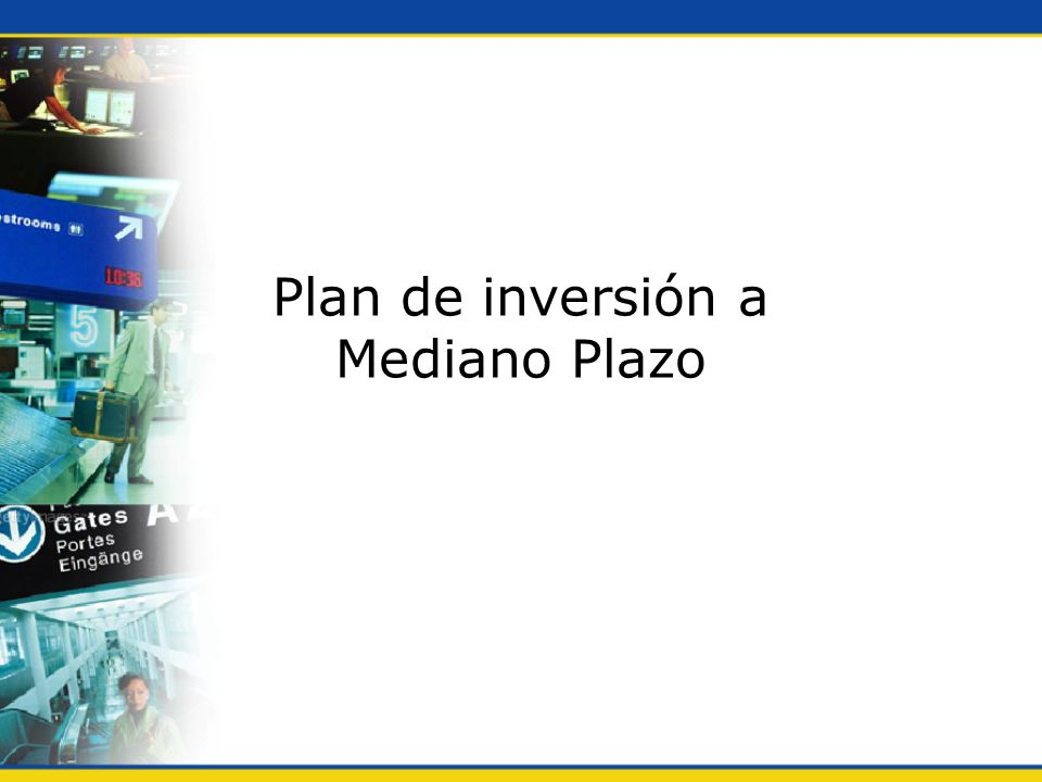 Plan de inversión a Mediano Plazo