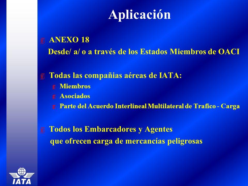 4 ANEXO 18 Desde/ a/ o a través de los Estados Miembros de OACI 4 Todas las compañias aéreas de IATA: 4 Miembros 4 Asociados 4 Parte del Acuerdo Inter