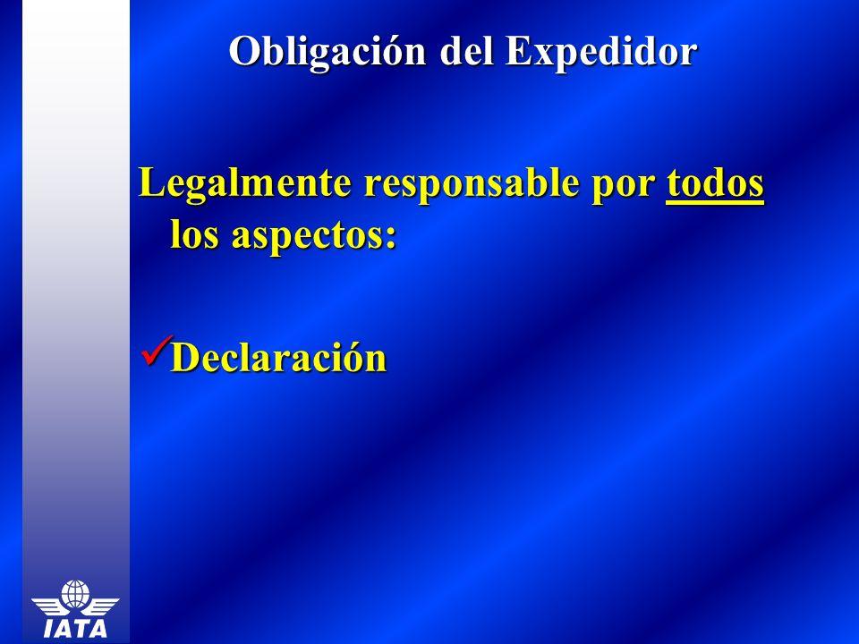 Obligación del Expedidor Legalmente responsable por todos los aspectos: Declaración Declaración