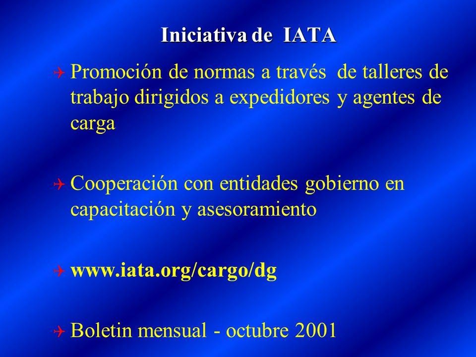 Iniciativa de IATA Iniciativa de IATA Promoción de normas a través de talleres de trabajo dirigidos a expedidores y agentes de carga Cooperación con e