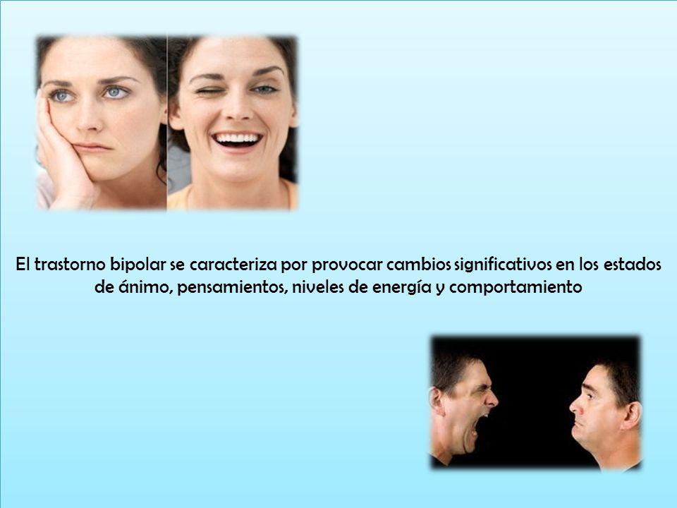 El trastorno bipolar se caracteriza por provocar cambios significativos en los estados de ánimo, pensamientos, niveles de energía y comportamiento
