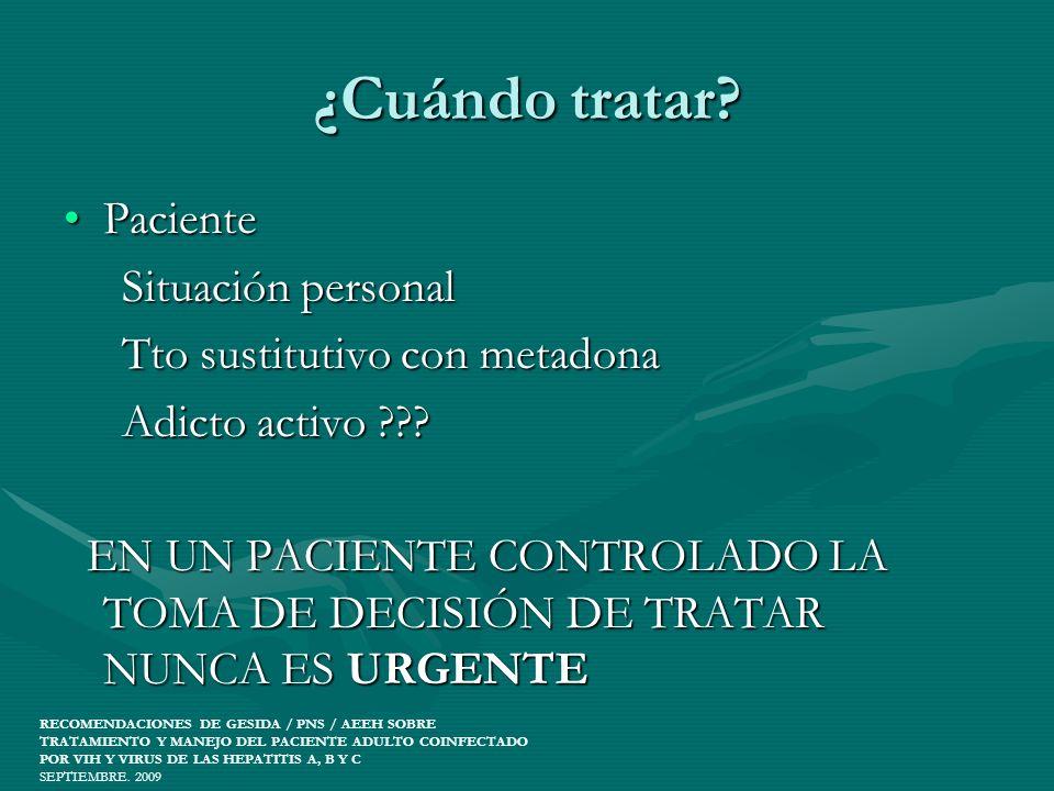 ¿Cuándo tratar? PacientePaciente Situación personal Situación personal Tto sustitutivo con metadona Tto sustitutivo con metadona Adicto activo ??? Adi