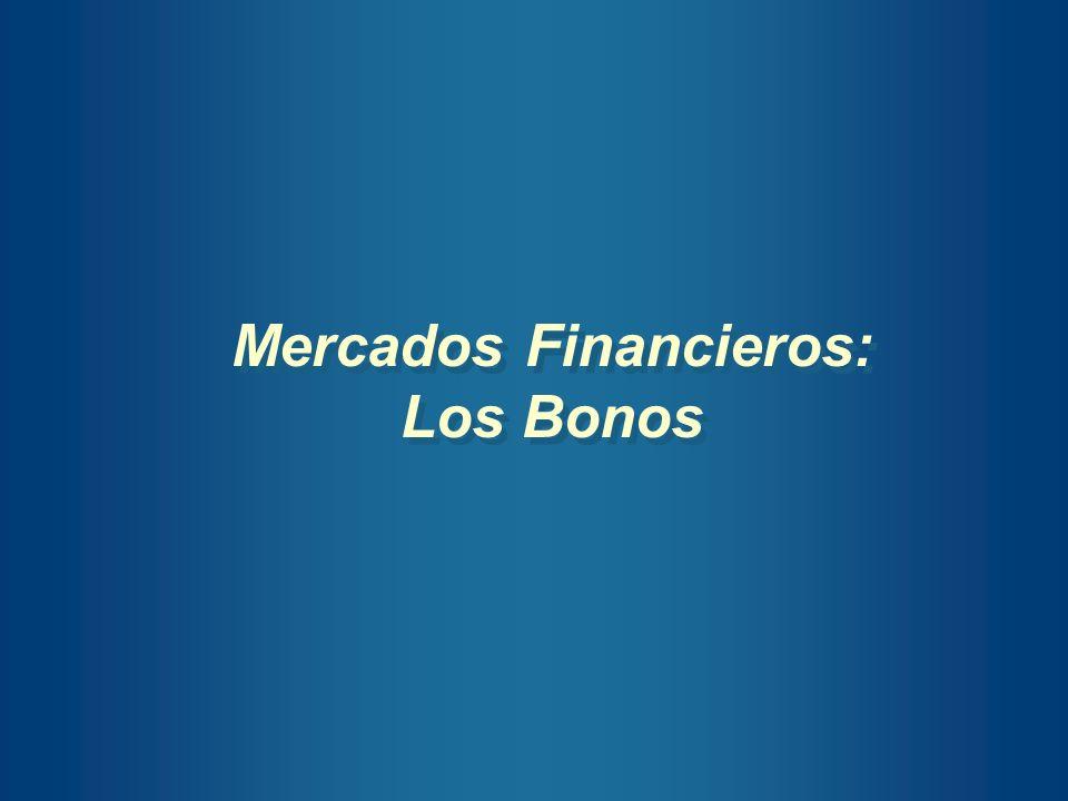 Mercados Financieros: Los Bonos Mercados Financieros: Los Bonos