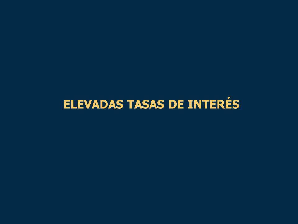 ELEVADAS TASAS DE INTERÉS