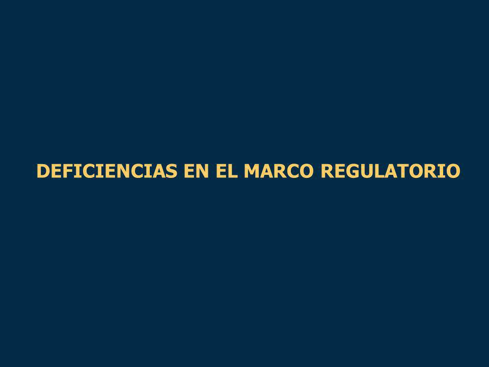 DEFICIENCIAS EN EL MARCO REGULATORIO