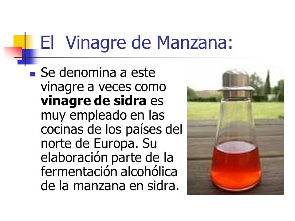 El Vinagre de Manzana: Se denomina a este vinagre a veces como vinagre de sidra es muy empleado en las cocinas de los países del norte de Europa. Su e