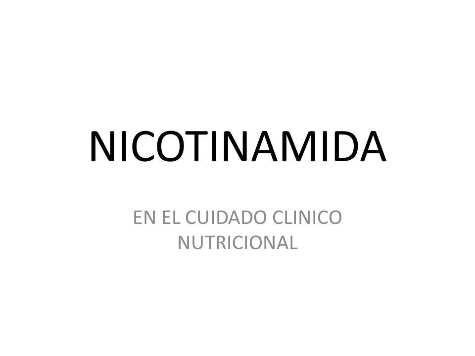 NICOTINAMIDA EN EL CUIDADO CLINICO NUTRICIONAL