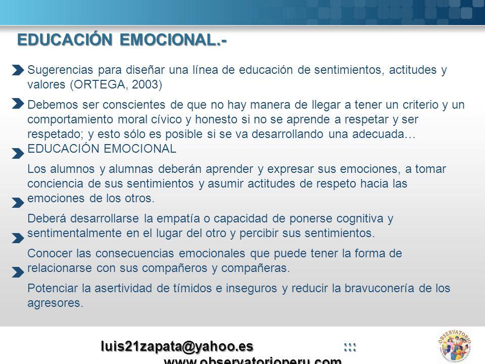 Sugerencias para diseñar una línea de educación de sentimientos, actitudes y valores (ORTEGA, 2003) Debemos ser conscientes de que no hay manera de ll
