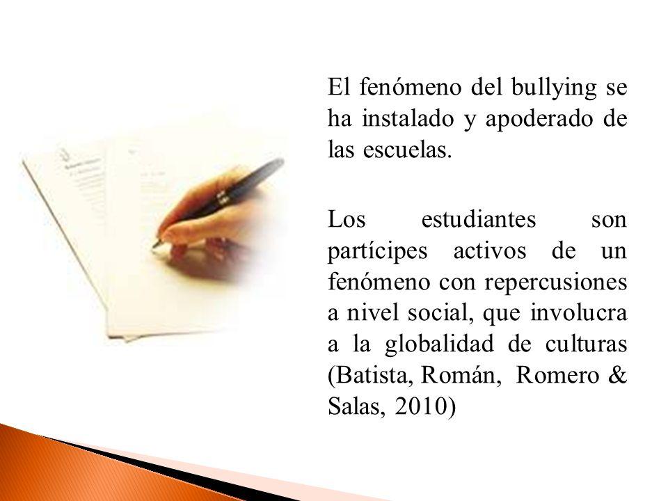 El fenómeno del bullying se ha instalado y apoderado de las escuelas. Los estudiantes son partícipes activos de un fenómeno con repercusiones a nivel
