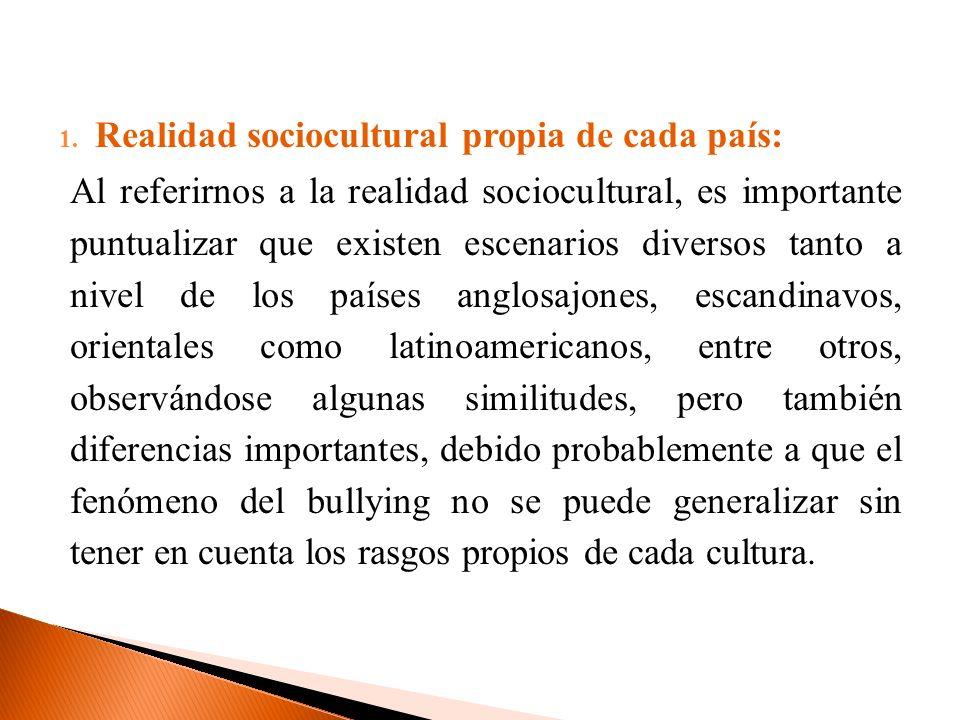1. Realidad sociocultural propia de cada país: Al referirnos a la realidad sociocultural, es importante puntualizar que existen escenarios diversos ta