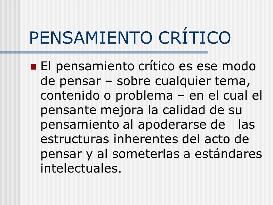 ELEMENTOS DEL PENSAMIENTO ELEMENTOS DEL PENSAMIENTO Implicaciones, consecuencias Puntos de vista, marco de referencia perspectiva. orientación Propósi