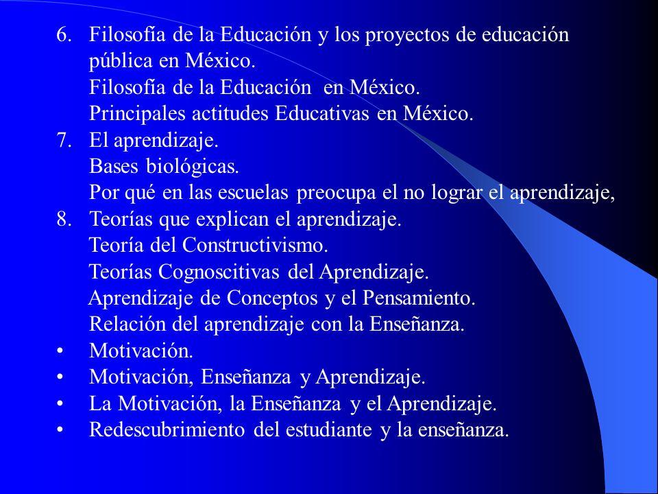 6.Filosofía de la Educación y los proyectos de educación pública en México. Filosofía de la Educación en México. Principales actitudes Educativas en M