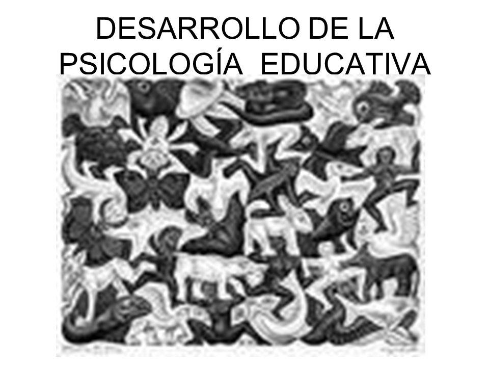 DESARROLLO DE LA PSICOLOGÍA EDUCATIVA