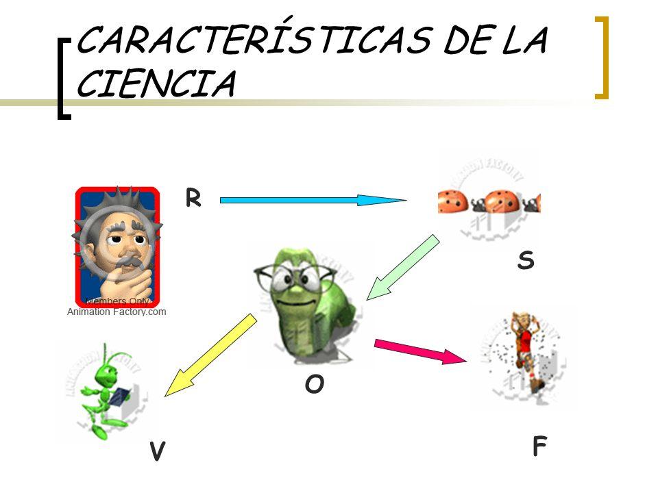CARACTERÍSTICAS DE LA CIENCIA R F V S O