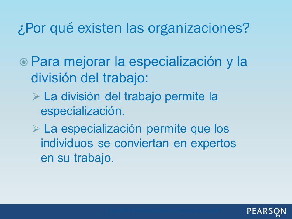 Para mejorar la especialización y la división del trabajo: La división del trabajo permite la especialización. La especialización permite que los indi