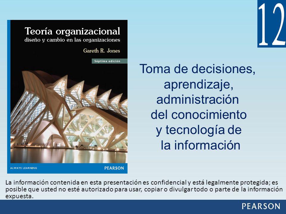 Toma de decisiones, aprendizaje, administración del conocimiento y tecnología de la información La información contenida en esta presentación es confi