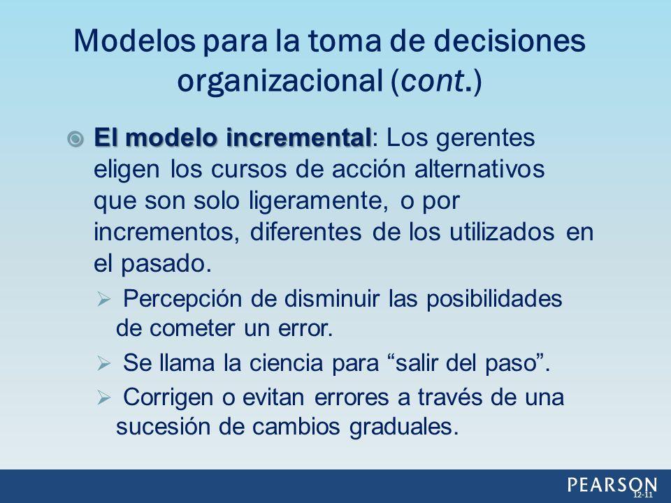 El modelo incremental El modelo incremental: Los gerentes eligen los cursos de acción alternativos que son solo ligeramente, o por incrementos, difere
