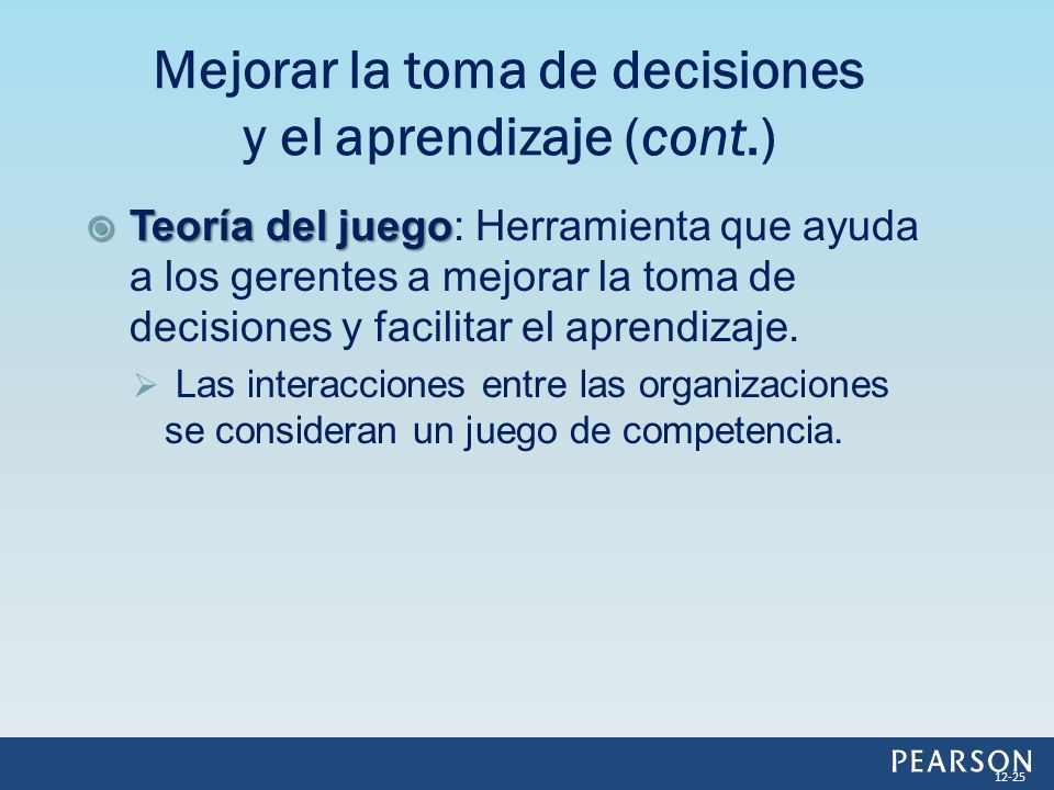 Teoría del juego Teoría del juego: Herramienta que ayuda a los gerentes a mejorar la toma de decisiones y facilitar el aprendizaje. Las interacciones