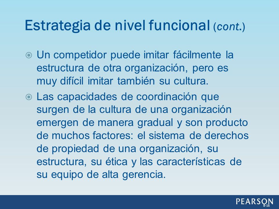 Un competidor puede imitar fácilmente la estructura de otra organización, pero es muy difícil imitar también su cultura. Las capacidades de coordinaci
